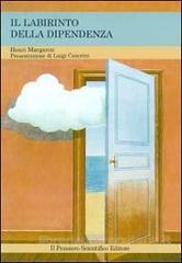 Il Labirinto della Dipendenza di Henri Margaron